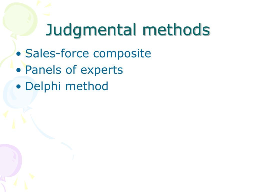 Judgmental methods
