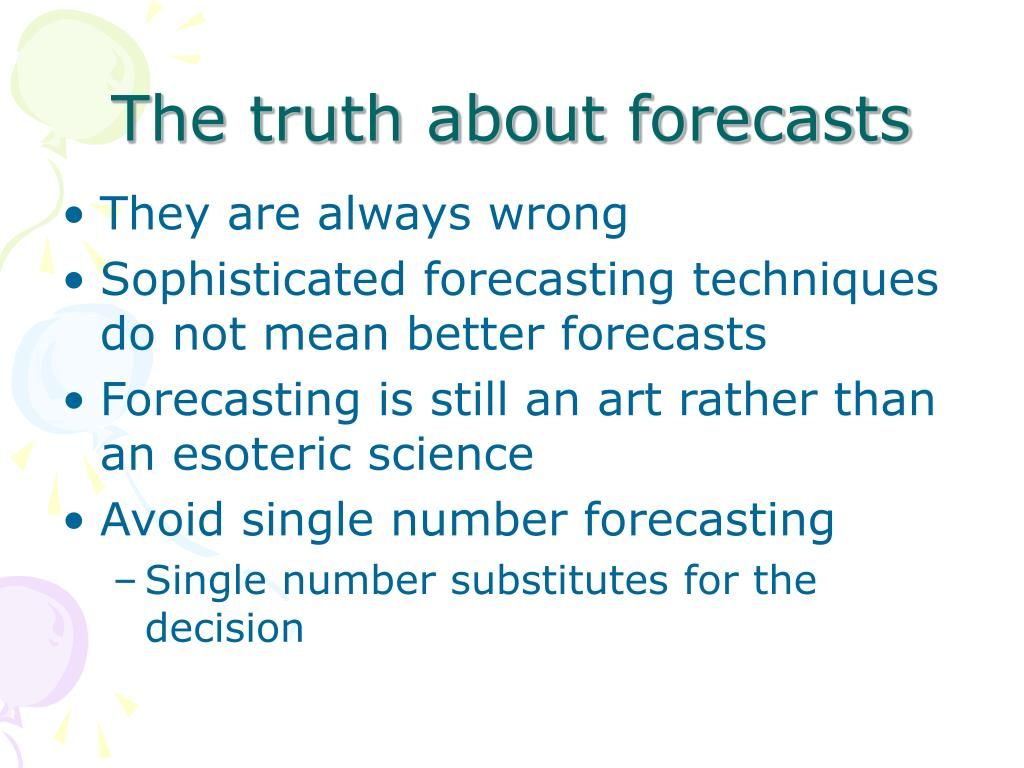 The truth about forecasts