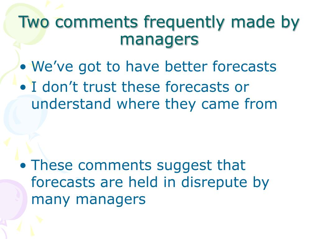 Two comments frequently made by managers
