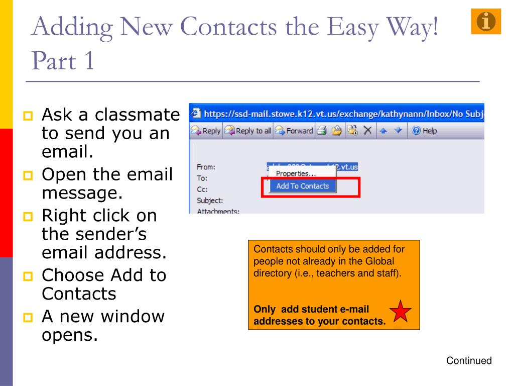 Contacts should only be added for people not already in the Global directory (i.e., teachers and staff).