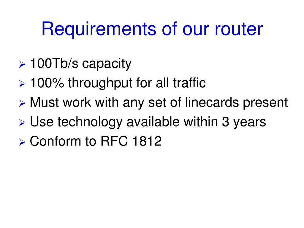 Requirements of our router