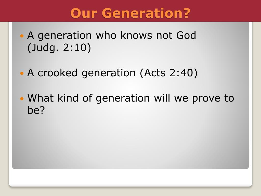 A generation who knows not God           (Judg. 2:10)
