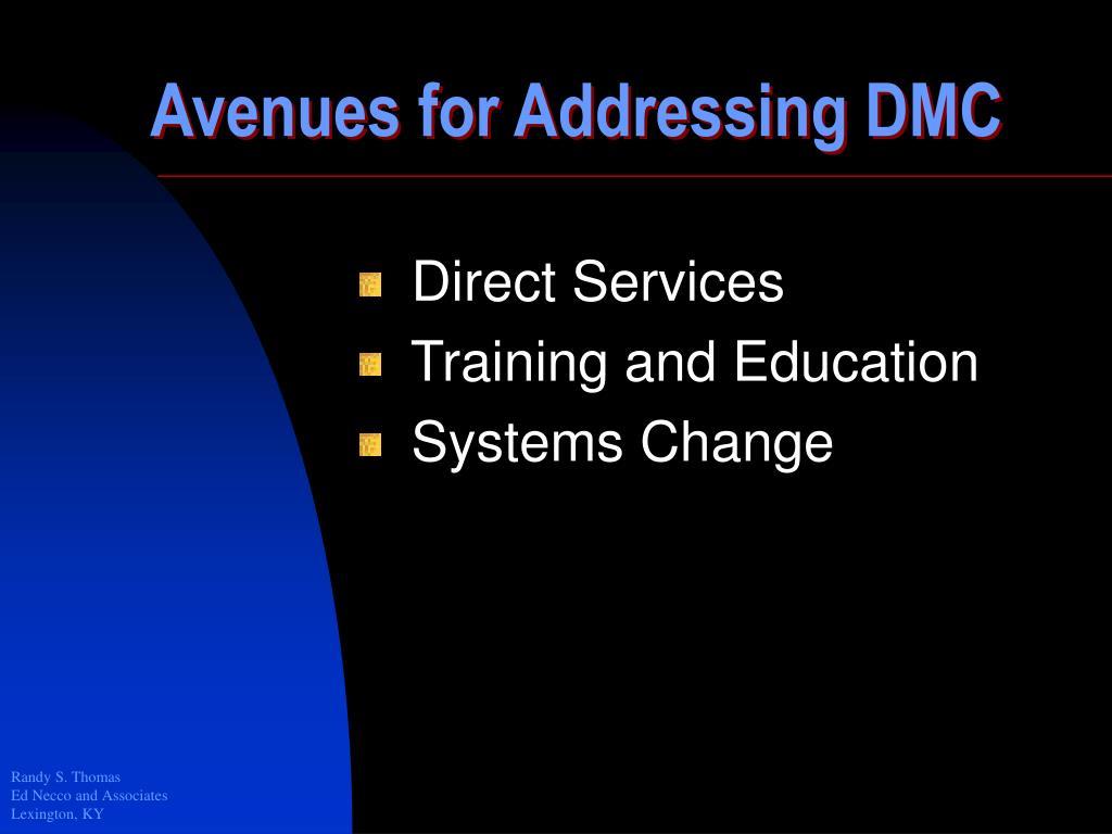 Avenues for Addressing DMC