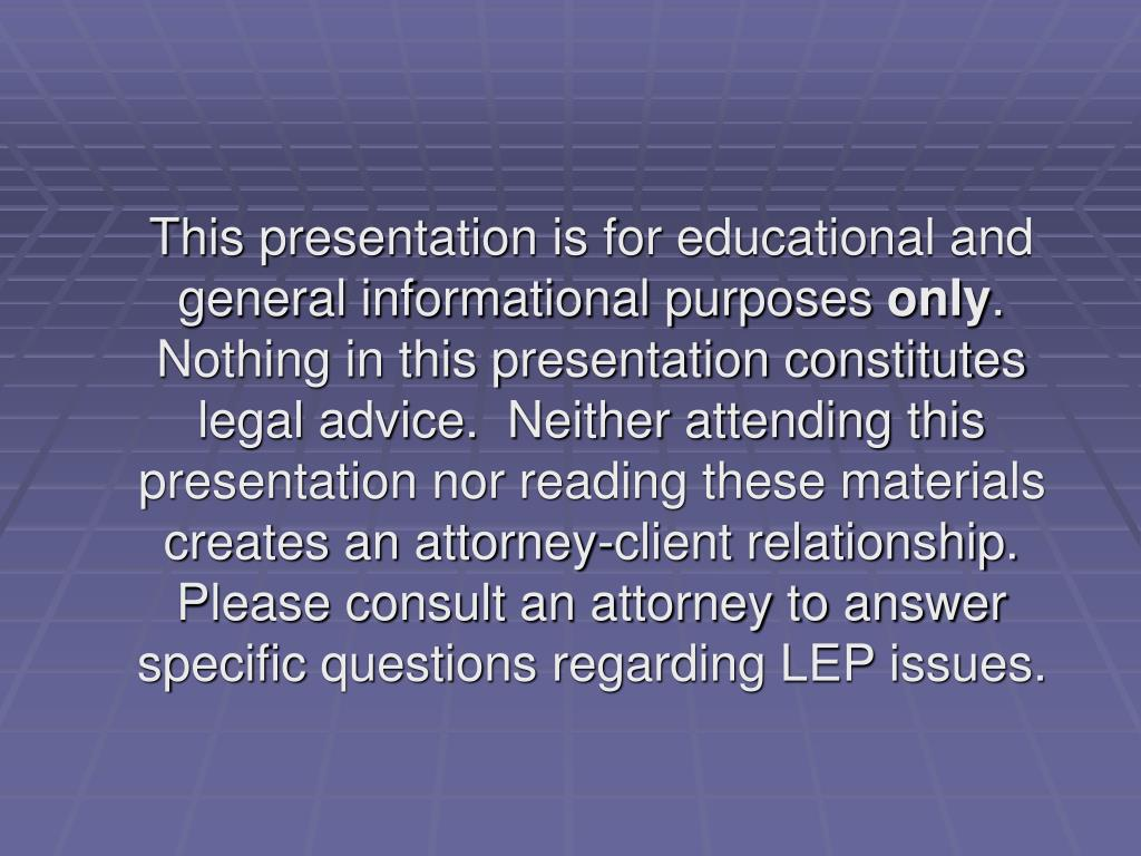 This presentation is for educational and general informational purposes