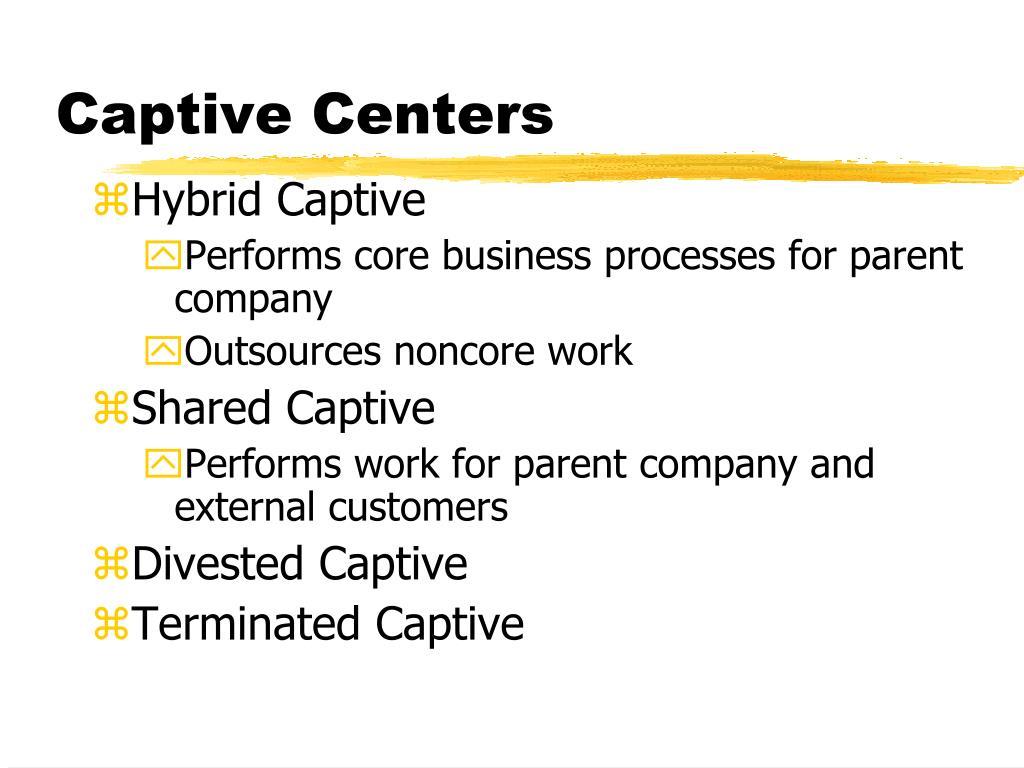 Captive Centers