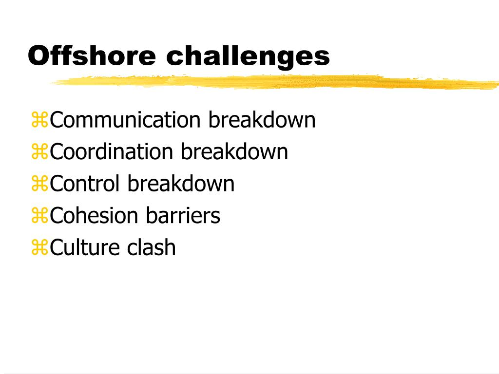 Offshore challenges