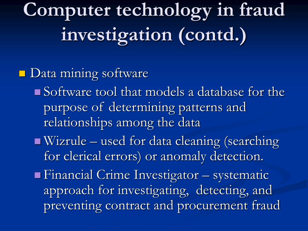 Computer technology in fraud investigation (contd.)