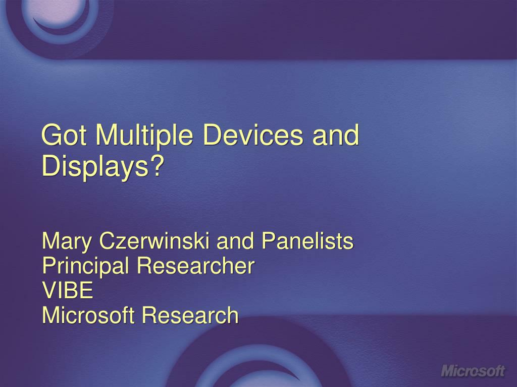 Got Multiple Devices and Displays?