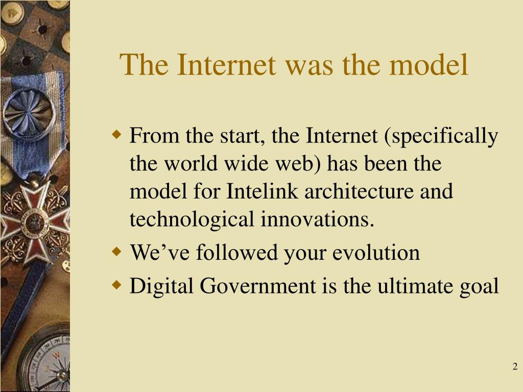 The Internet was the model
