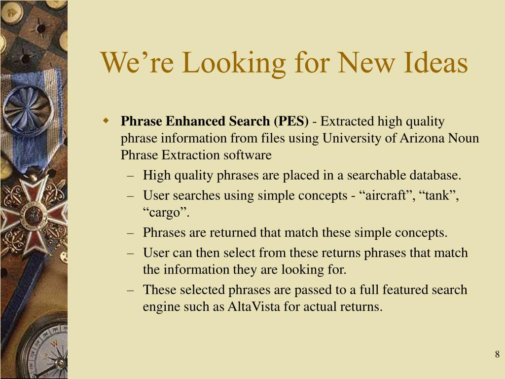 We're Looking for New Ideas