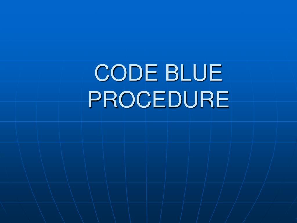 CODE BLUE PROCEDURE
