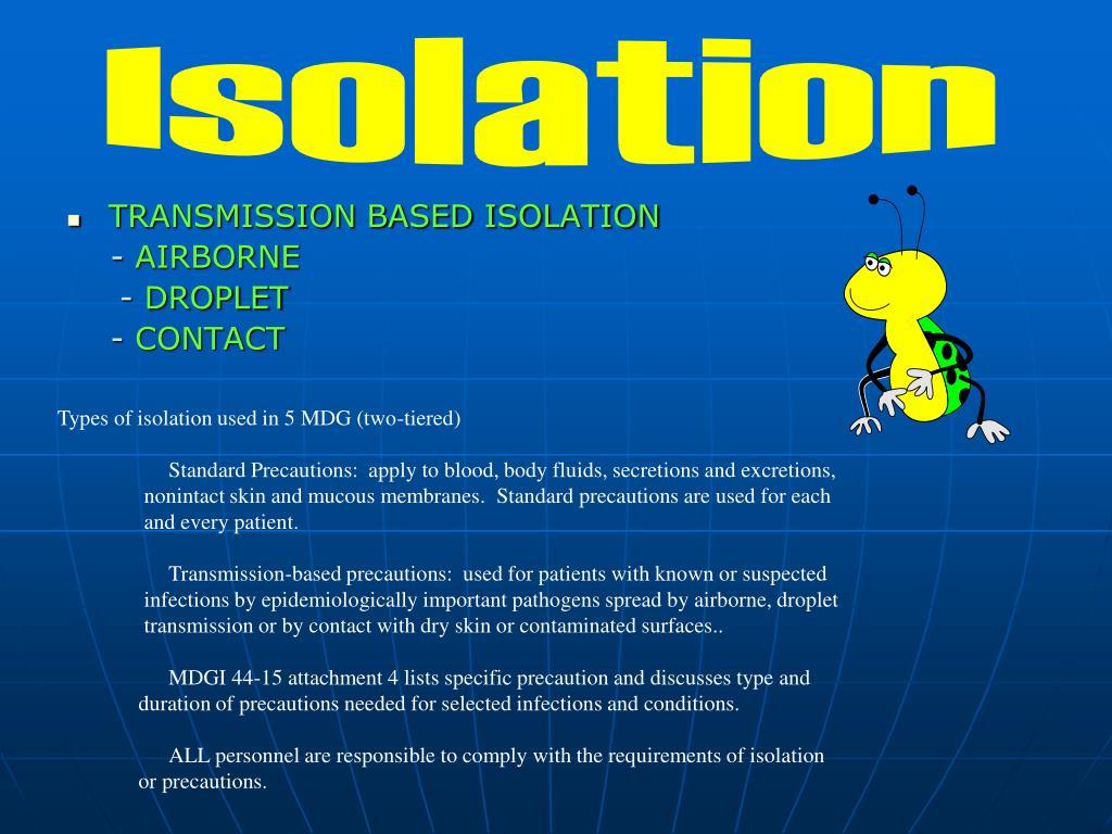 TRANSMISSION BASED ISOLATION
