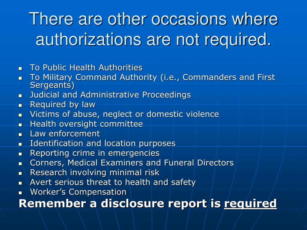 There are other occasions where authorizations are not required.