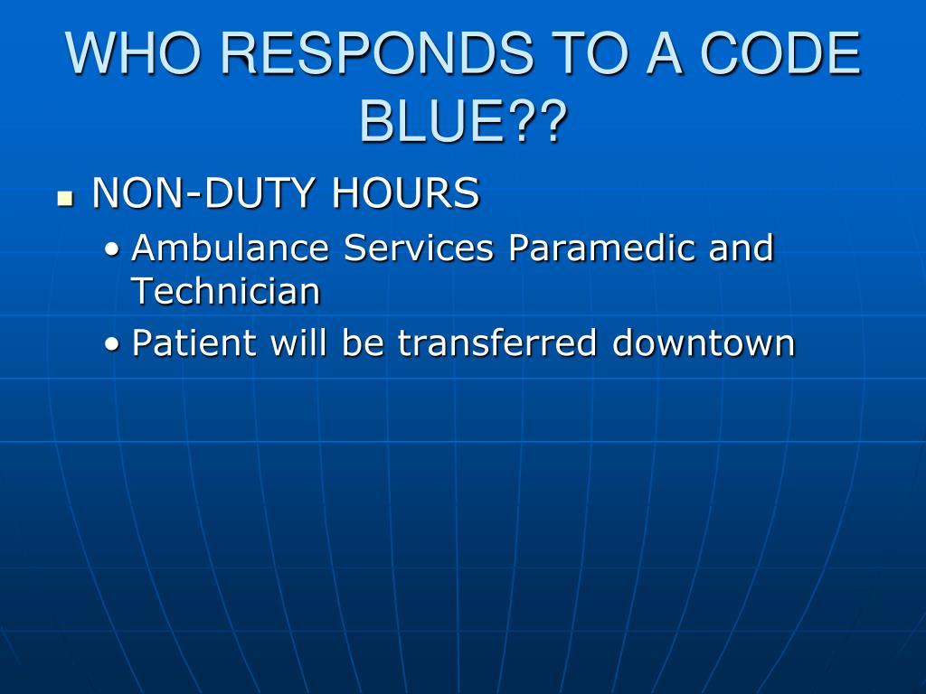 WHO RESPONDS TO A CODE BLUE??