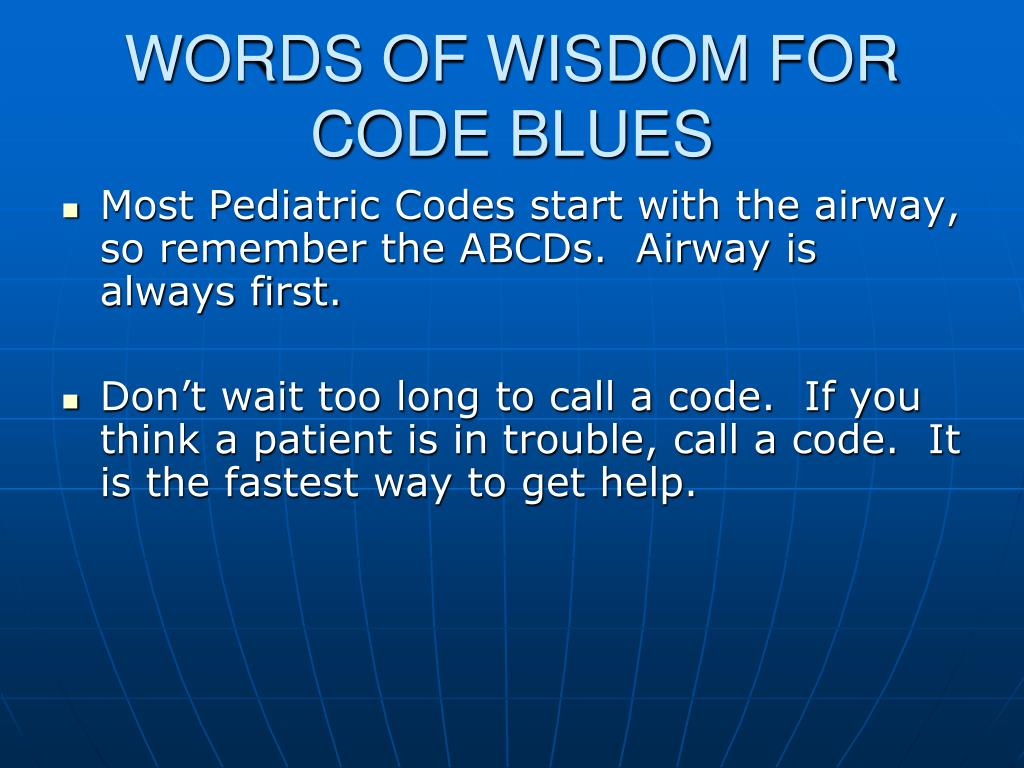 WORDS OF WISDOM FOR CODE BLUES