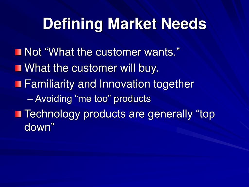 Defining Market Needs