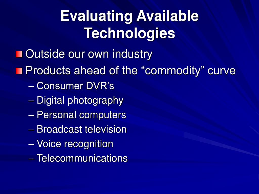 Evaluating Available Technologies