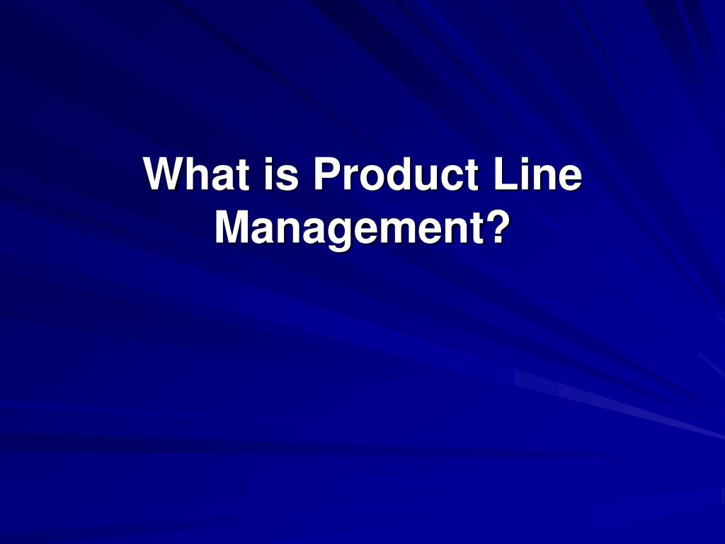 What is Product Line Management?