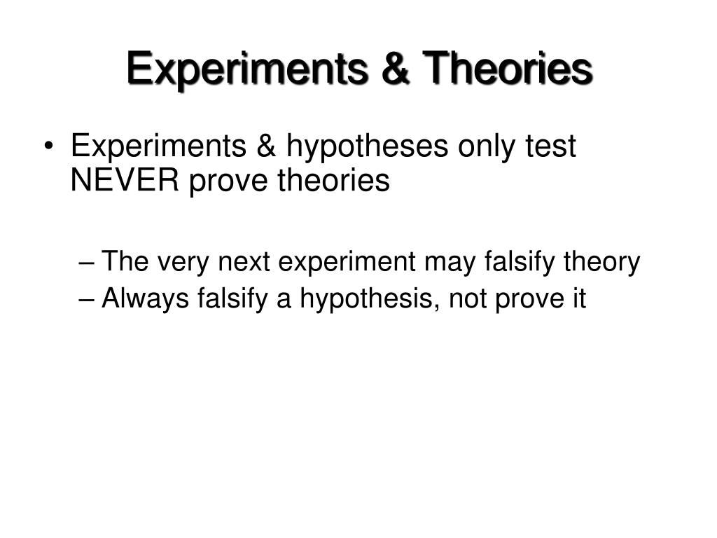 Experiments & Theories