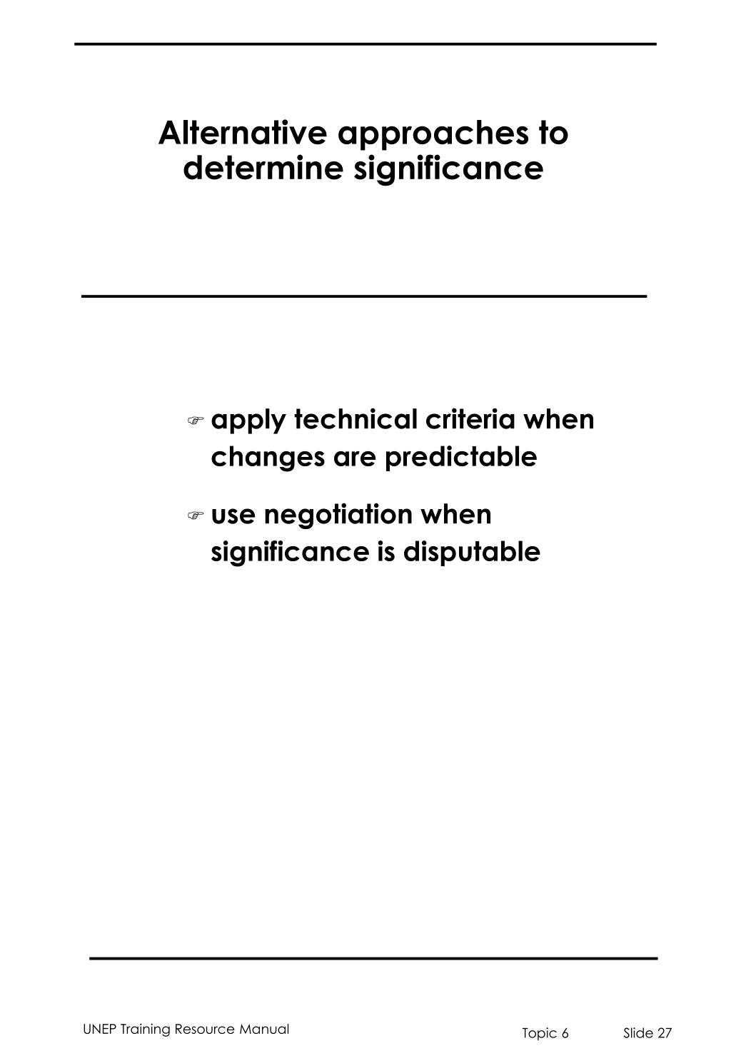 Alternative approaches to determine significance