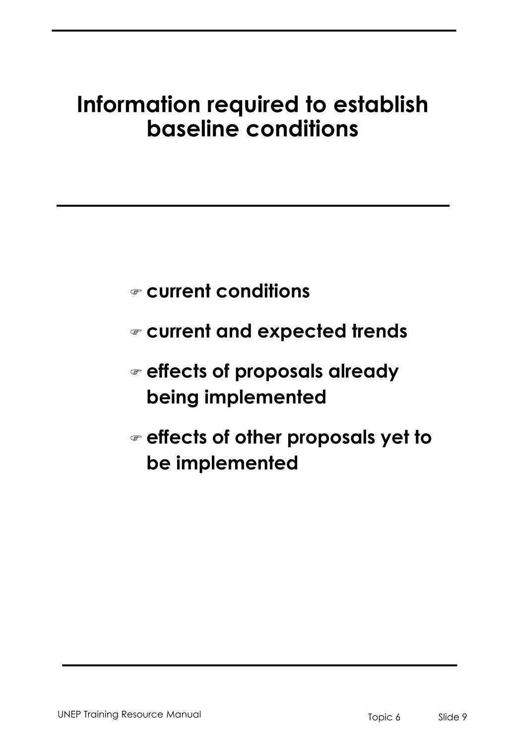 Information required to establish baseline conditions