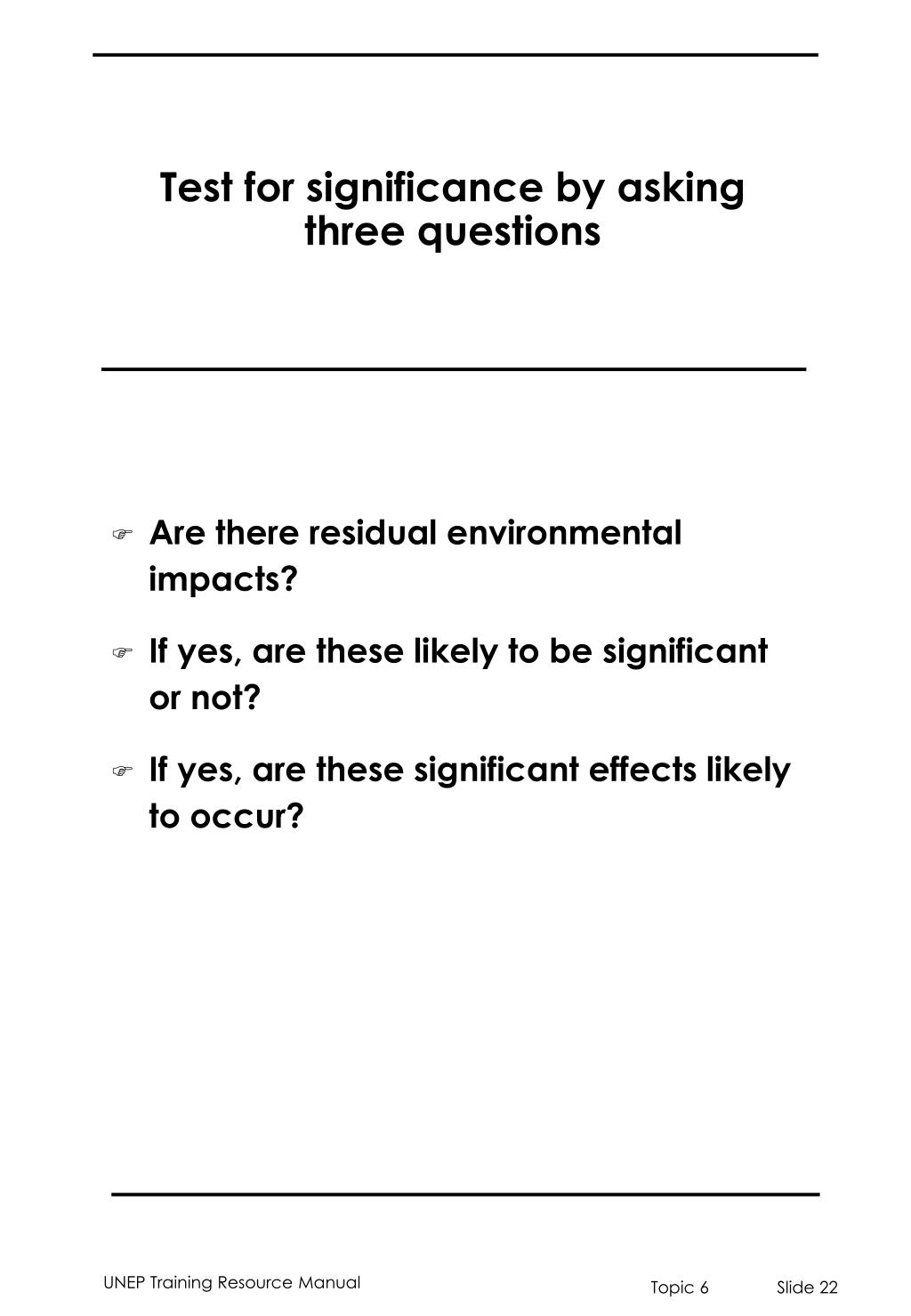 Test for significance by asking three questions