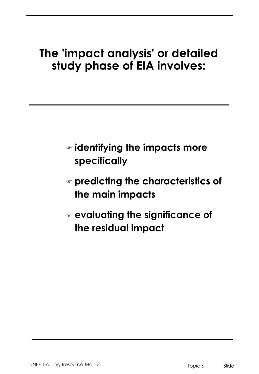The 'impact analysis' or detailed study phase of EIA involves: