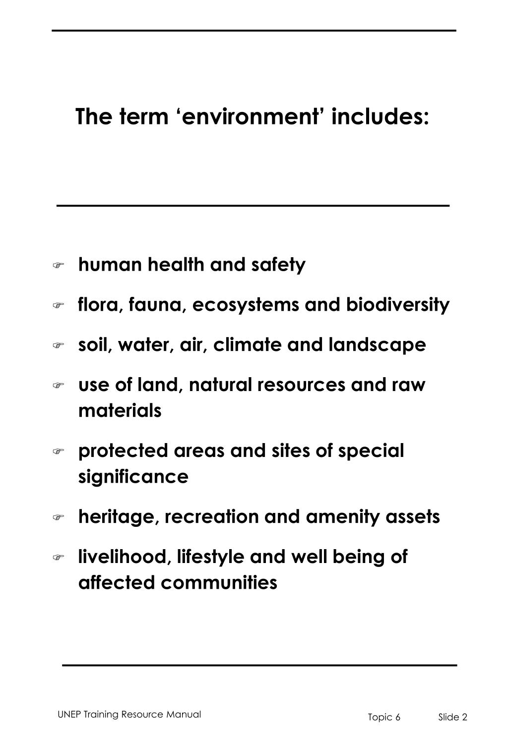 The term 'environment' includes: