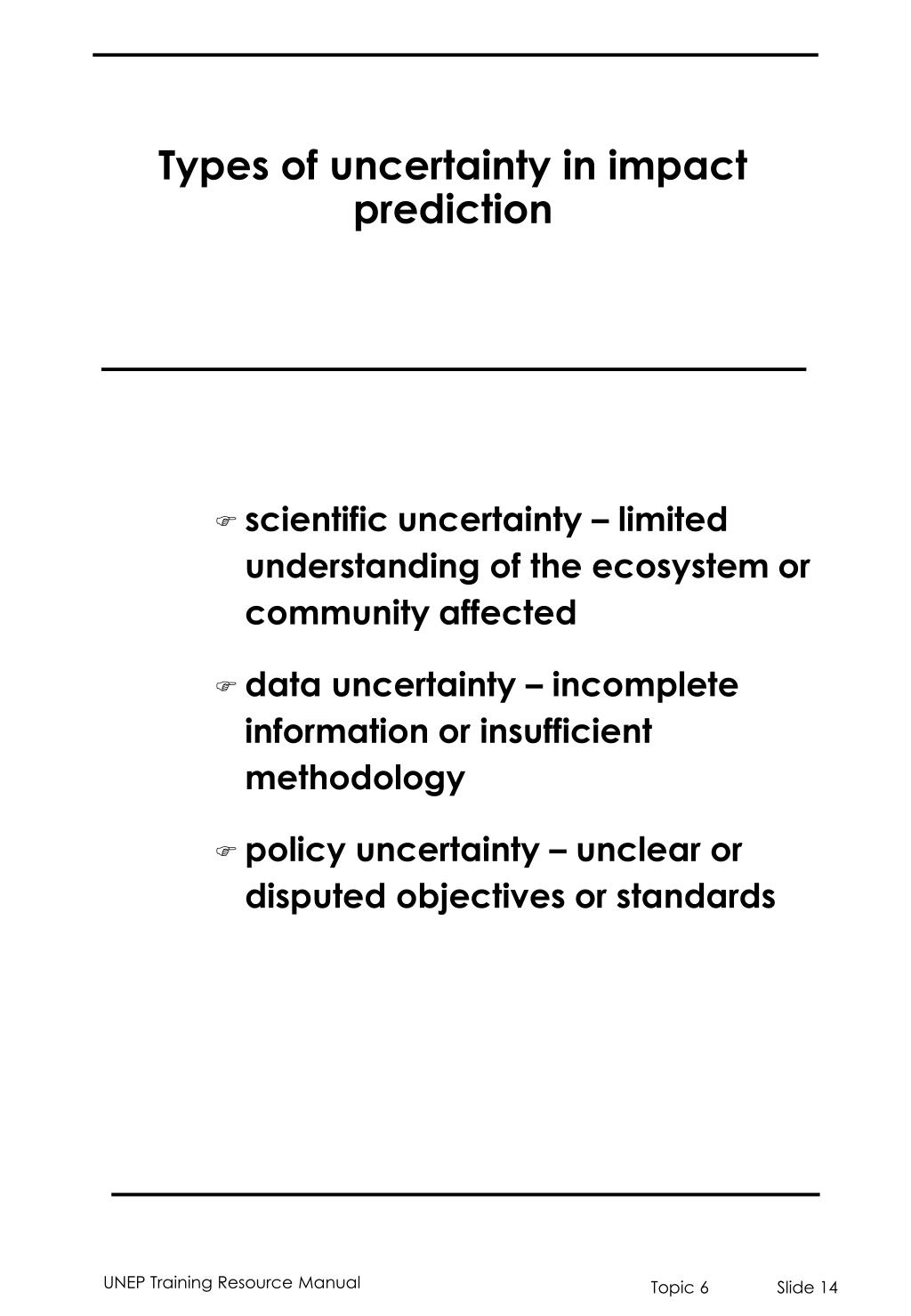 Types of uncertainty in impact prediction