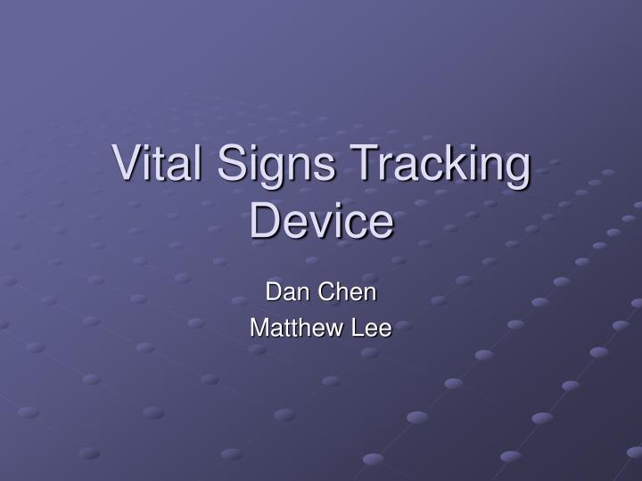 Vital signs tracking device
