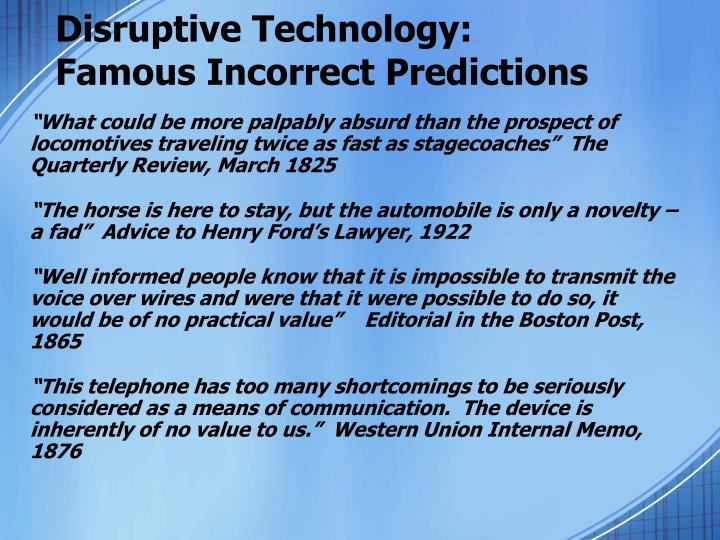 Disruptive technology famous incorrect predictions