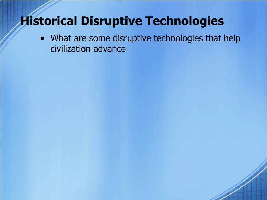 Historical Disruptive Technologies