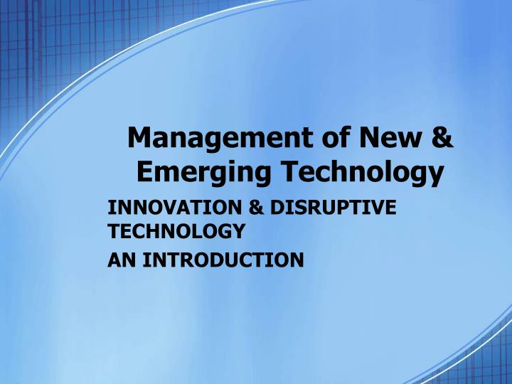 Management of new emerging technology
