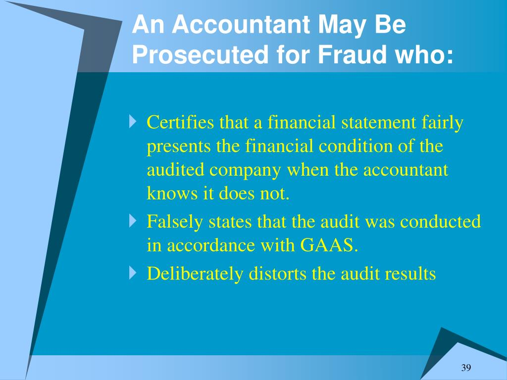 An Accountant May Be Prosecuted for Fraud who:
