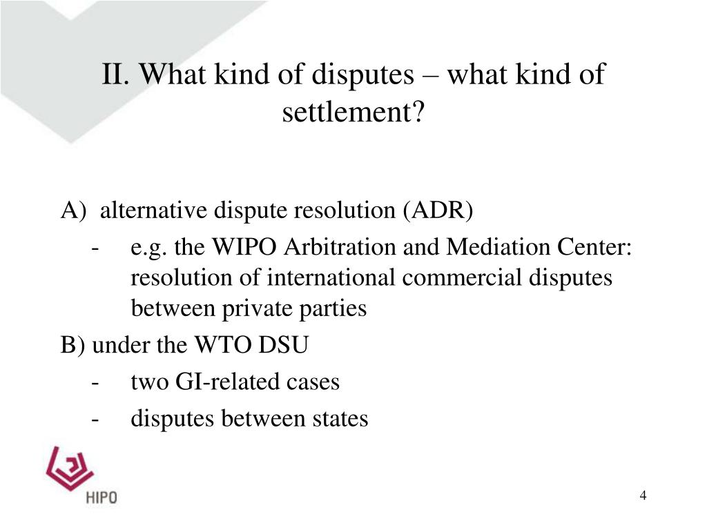 II. What kind of disputes – what kind of settlement?