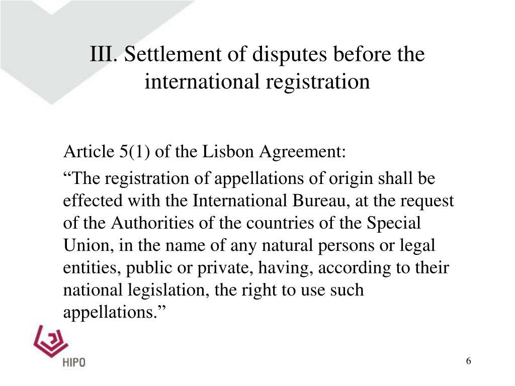 III. Settlement of disputes before the international registration