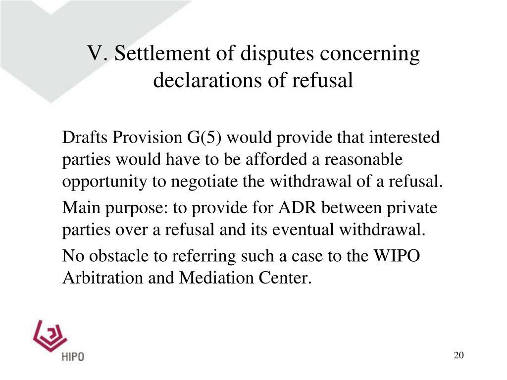 V. Settlement of disputes concerning declarations of refusal