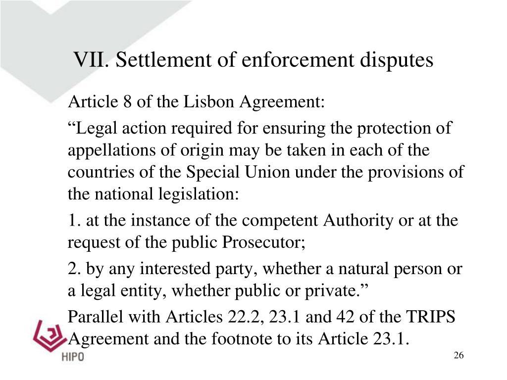 VII. Settlement of enforcement disputes