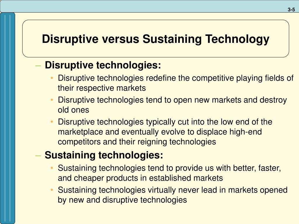 Disruptive versus Sustaining Technology
