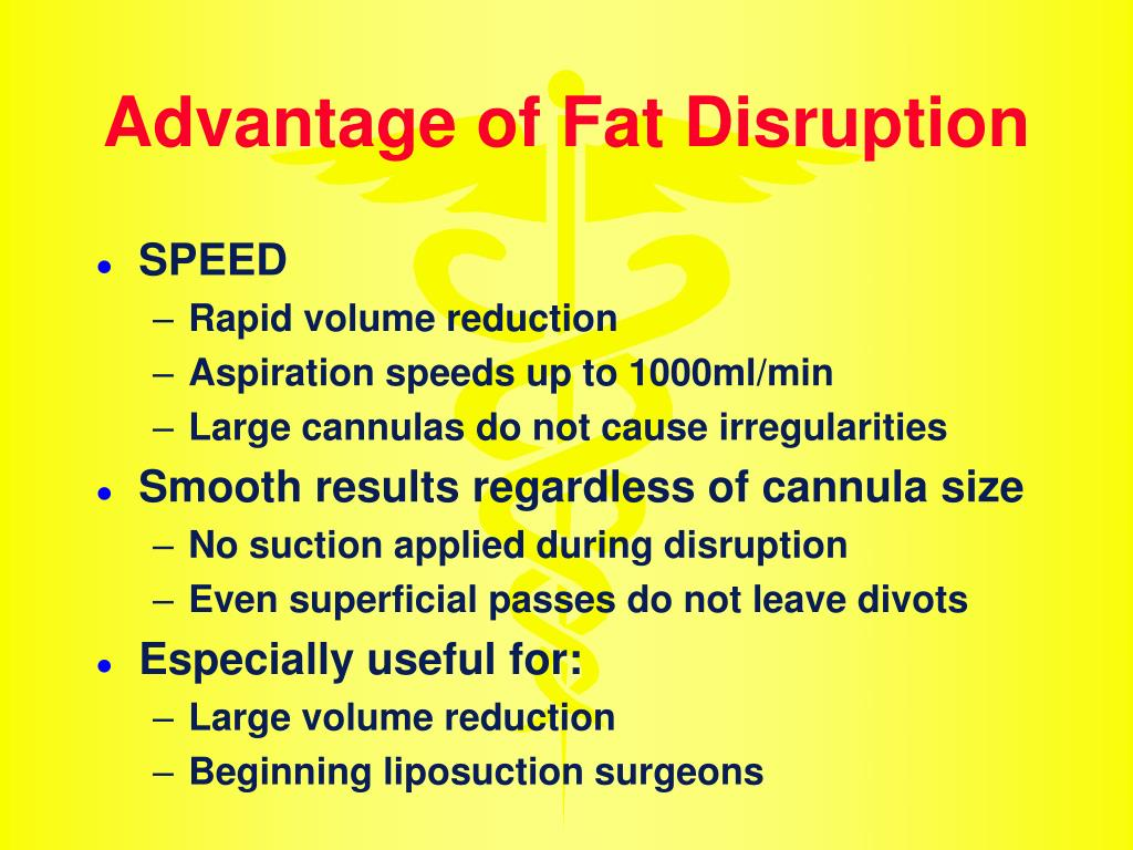 Advantage of Fat Disruption