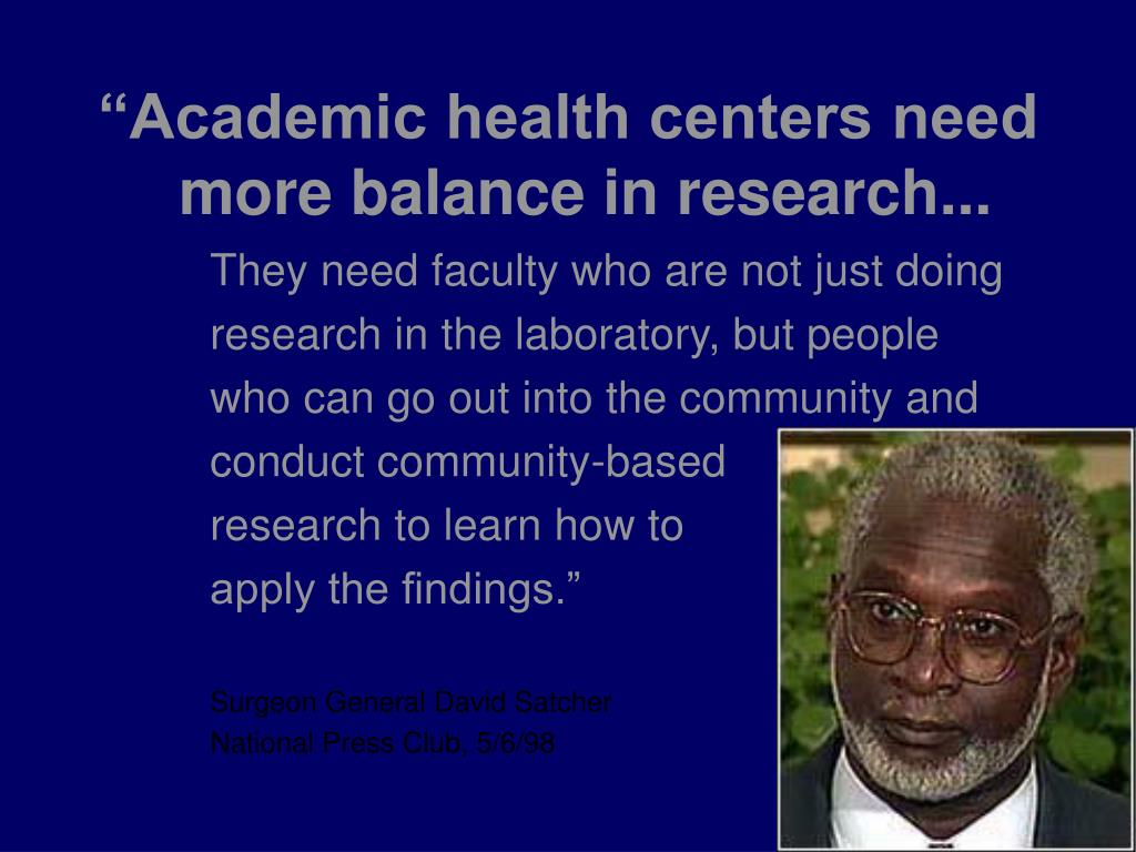 """Academic health centers need"