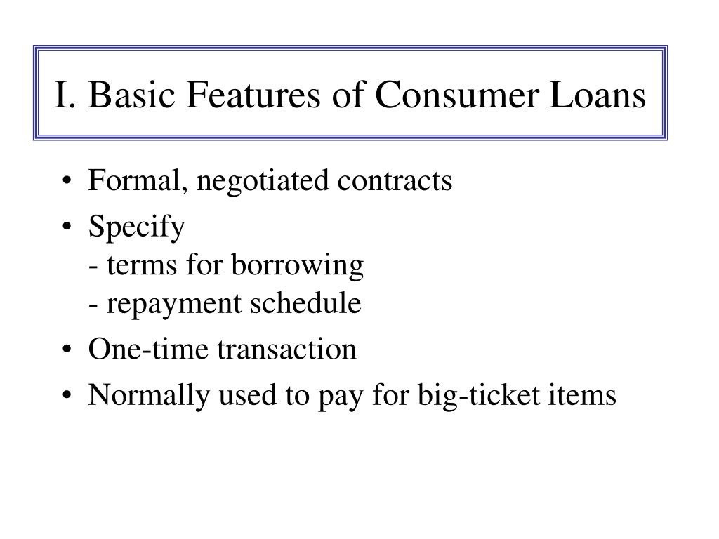 I. Basic Features of Consumer Loans
