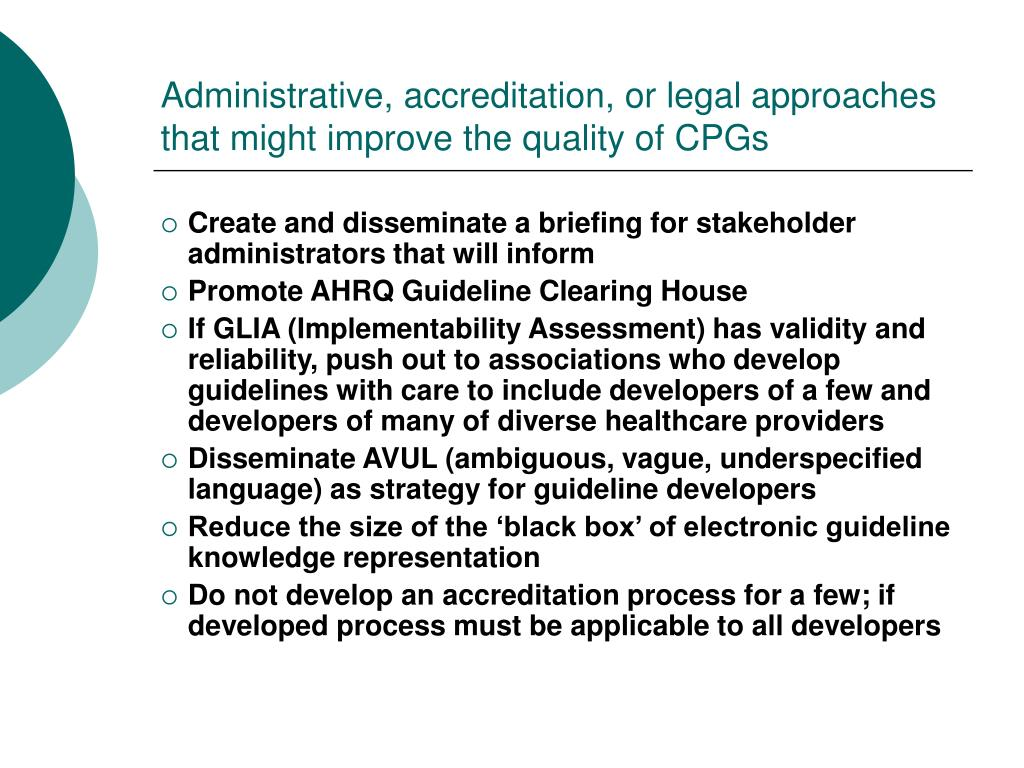 Administrative, accreditation, or legal approaches that might improve the quality of CPGs