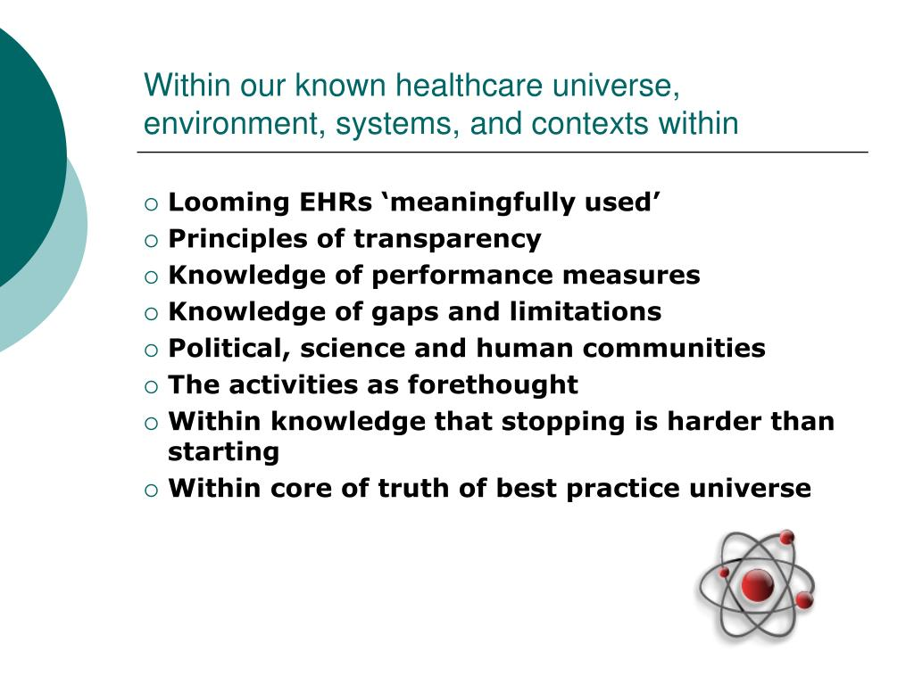 Within our known healthcare universe, environment, systems, and contexts within