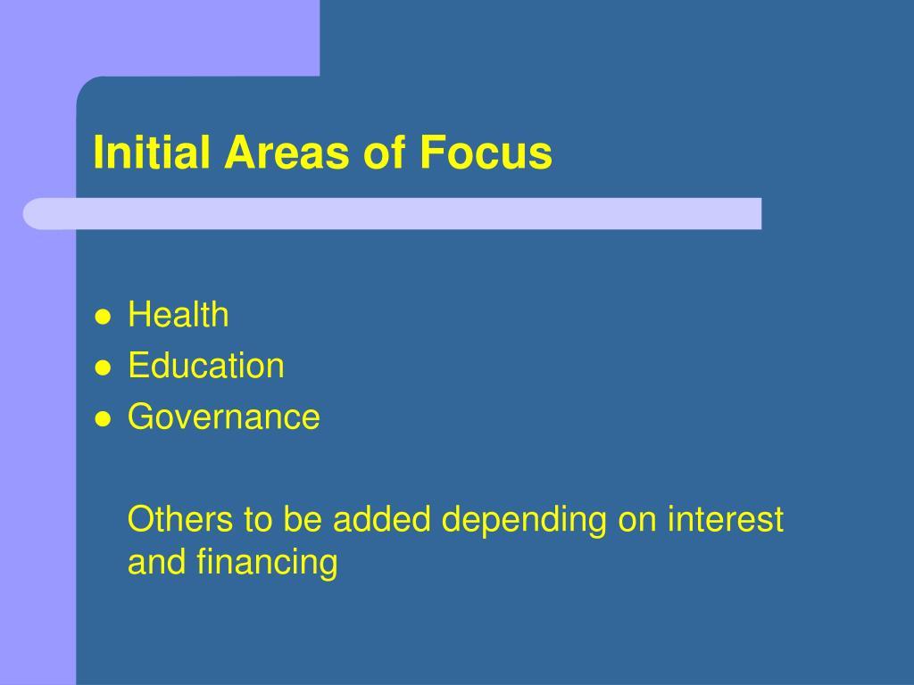 Initial Areas of Focus