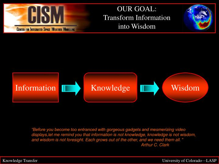 Our goal transform information into wisdom