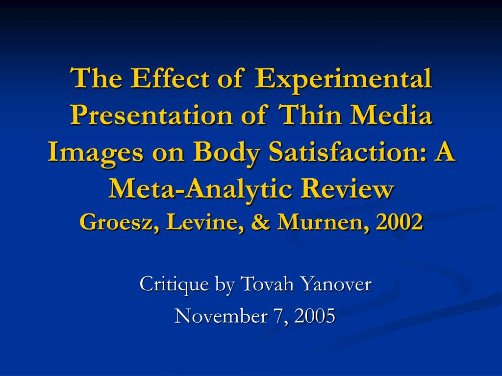 The Effect of Experimental Presentation of Thin Media Images on Body Satisfaction: A Meta-Analytic Review