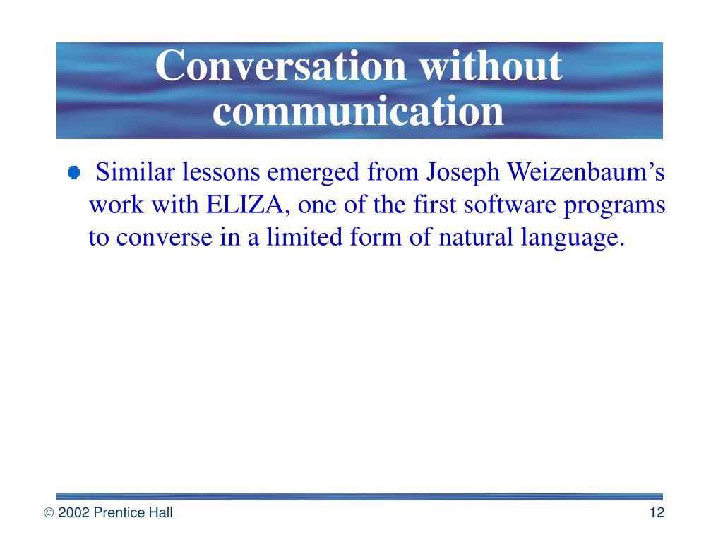 Conversation without communication