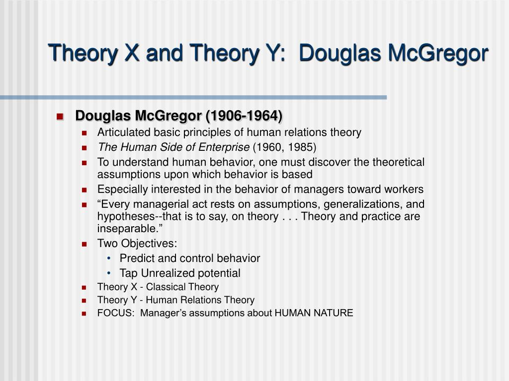 Theory X and Theory Y:  Douglas McGregor