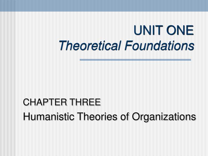 Unit one theoretical foundations l.jpg
